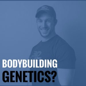 Bodybuilding Genetics?