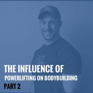 The Influence of Powerlifting on Bodybuilding, Part 2