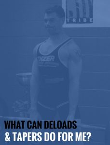 What Can Deloads and Tapers Do For Me?
