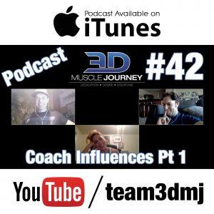 #42: 3DMJ Coach Influences Part 1