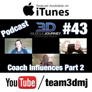 #43: 3DMJ Coach Influences Part 2