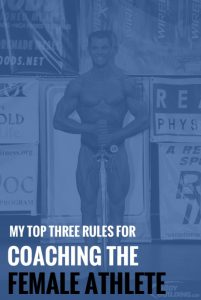 My Top Three Rules For Coaching The Female Athlete