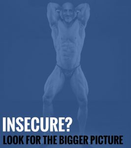 Insecure? Look For the Bigger Picture