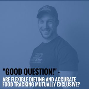 """Good Question!"" – Are Flexible Dieting and Accurate Food Tracking Mutually Exclusive?"