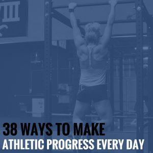 38 Ways to Make Athletic Progress Every Day