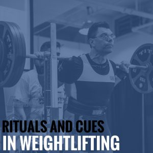 Rituals and Cues in Weightlifting: Using Your Setup for Weightlifting Success