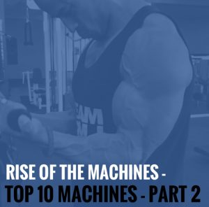 Rise of the Machines – Top 10 Machines Part 2
