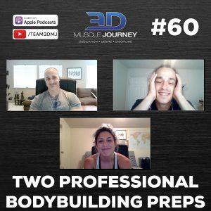 #60: Two Professional Bodybuilding Preps