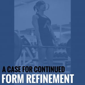 A Case for Continued Form Refinement – Dr. Mike Zourdos Teaching the Big 3
