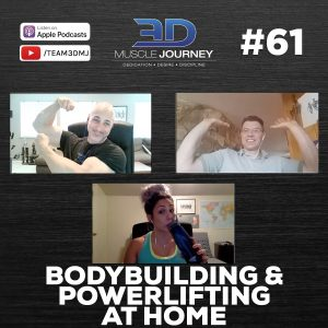 #61: Bodybuilding And Powerlifting At Home