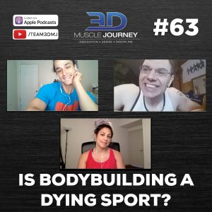 #63: Is Bodybuilding a Dying Sport?