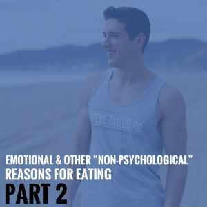 "The Elephant in the Room: Emotional & Other ""Non-Physiological"" Reasons for Eating- Part 2"
