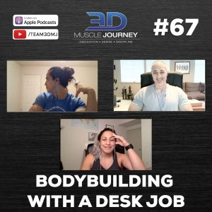 #67: Bodybuilding With A Desk Job