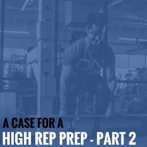 A Case for a High Rep Prep – Part 2