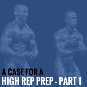 A Case for a High Rep Prep – Part 1