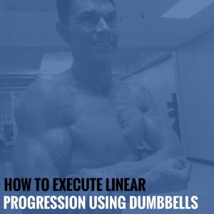 How to Execute Linear Progression Using Dumbbells