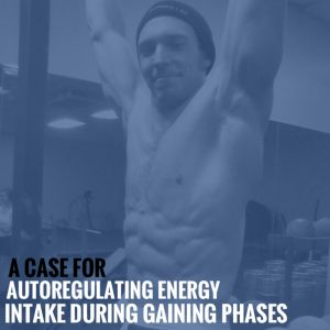 A Case for Autoregulating Energy Intake During Gaining Phases