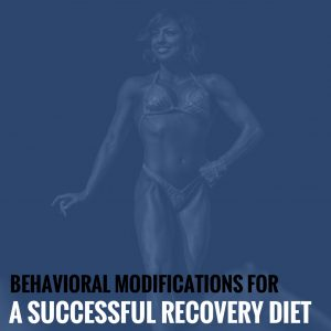 Behavioral Modifications For A Successful Recovery Diet