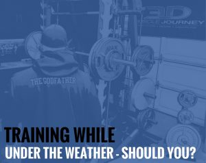 Training While Under The Weather – Should You?