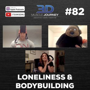 #82: Loneliness And Bodybuilding