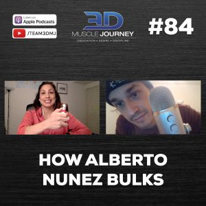 "#84: ""How Alberto Nuñez Bulks"""