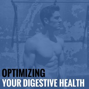 Optimizing Your Digestive Health