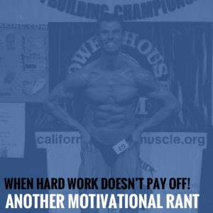 When Hard Work Doesn't Pay Off! – Another Motivational Rant
