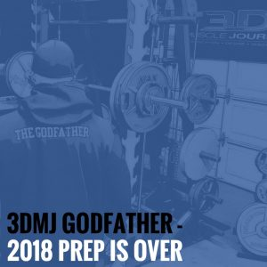 3DMJ Godfather – 2018 Prep Is Over