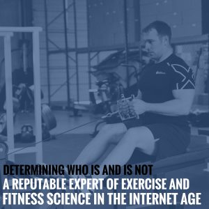 Determining Who Is and Is Not A Reputable Expert of Exercise and Fitness Science in The Internet Age