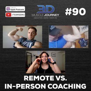 #90: Remote vs. In-Person Coaching