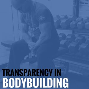 Transparency in Bodybuilding