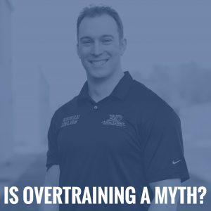 Is Overtraining a Myth?