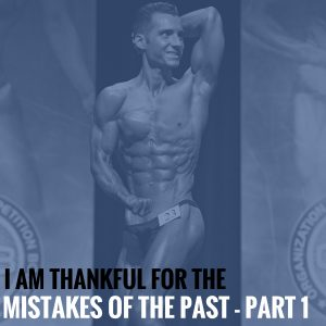 I Am Thankful For the Mistakes of the Past – Part 1