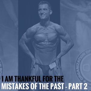 I Am Thankful for the Mistakes of the Past – Part 2