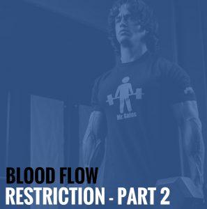 Blood Flow Restriction – Part 2