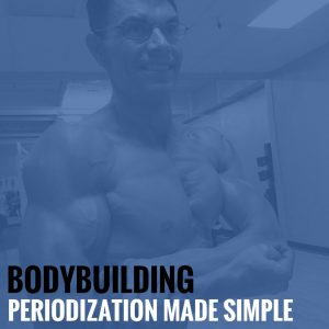 Bodybuilding Periodization Made Simple