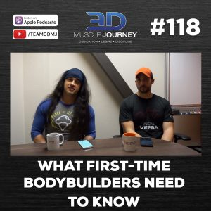 #118: What First-Time Bodybuilders Need To Know