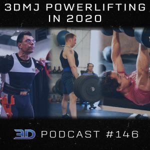 #146: 3DMJ Powerlifting in 2020