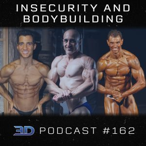 #162: Insecurity and Bodybuilding