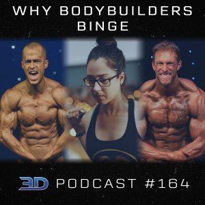 #164: Why Bodybuilders Binge