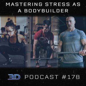 #178: Mastering Stress as a Bodybuilder